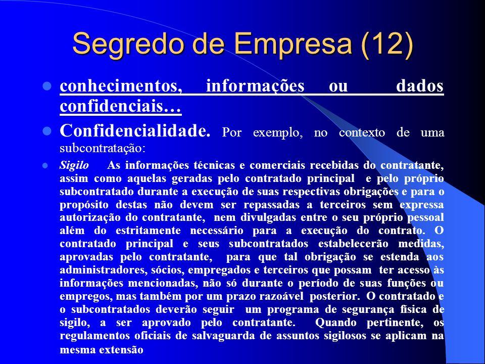 Segredo de Empresa (12) conhecimentos, informações ou dados confidenciais… Confidencialidade. Por exemplo, no contexto de uma subcontratação:
