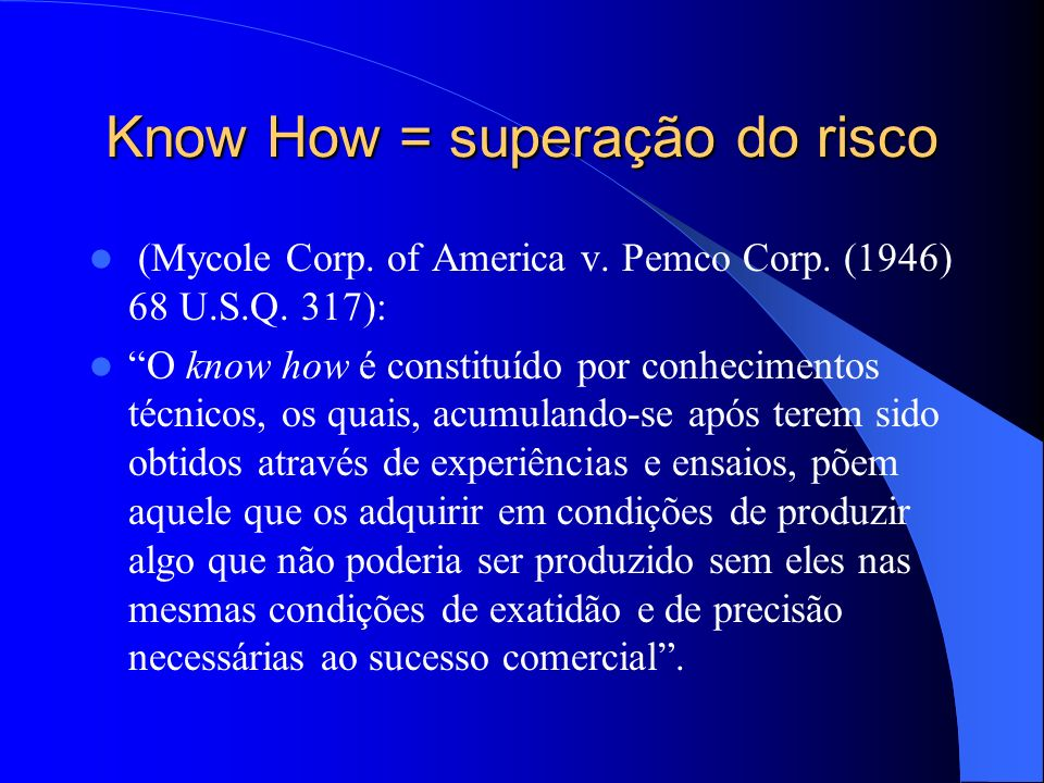 Know How = superação do risco