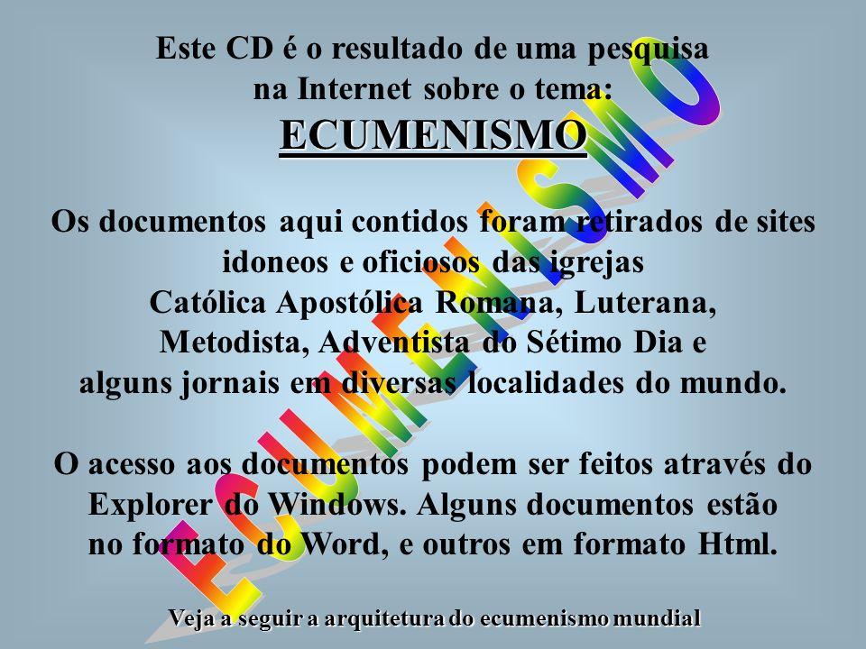 ECUMENISMO E C U M E N I S M O Este CD é o resultado de uma pesquisa