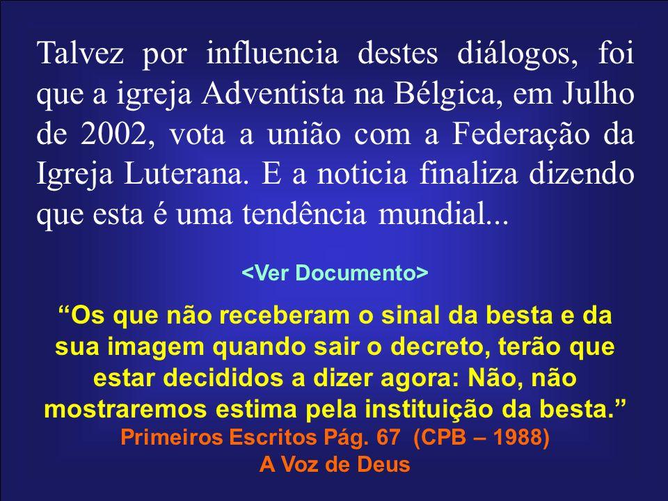 Primeiros Escritos Pág. 67 (CPB – 1988)