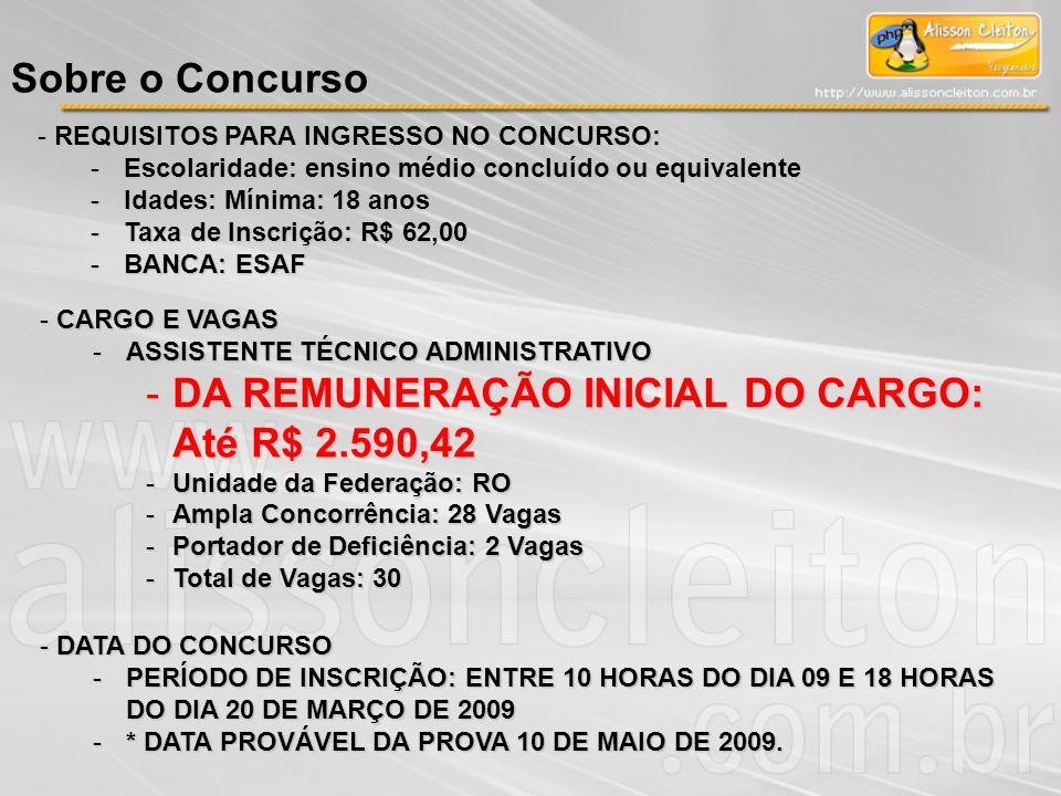 DA REMUNERAÇÃO INICIAL DO CARGO: Até R$ 2.590,42