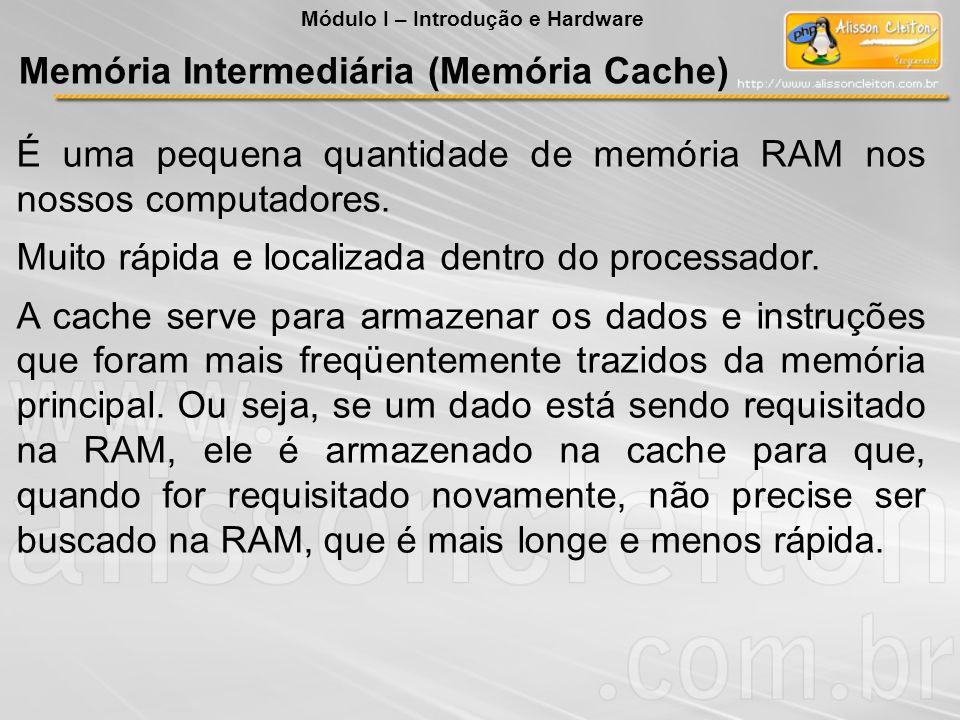 Memória Intermediária (Memória Cache)