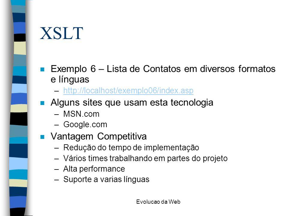 XSLT Exemplo 6 – Lista de Contatos em diversos formatos e línguas