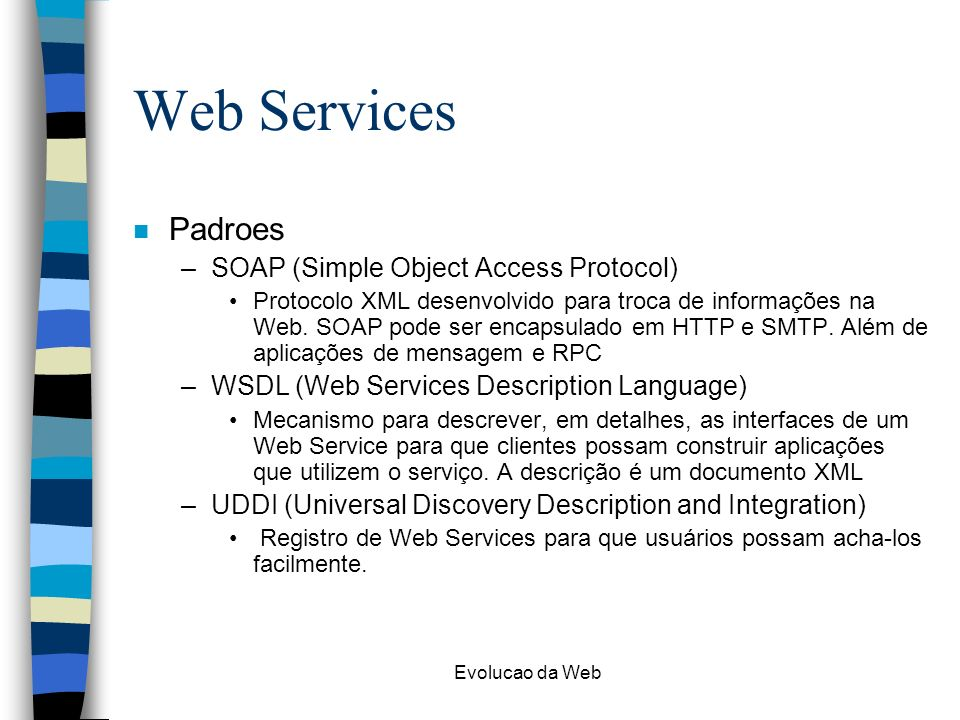 Web Services Padroes SOAP (Simple Object Access Protocol)