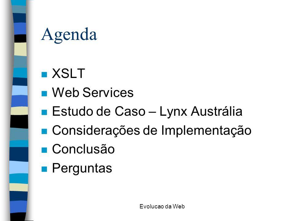 Agenda XSLT Web Services Estudo de Caso – Lynx Austrália
