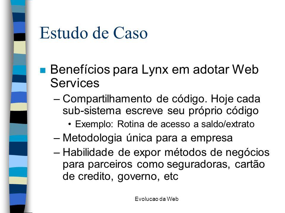 Estudo de Caso Benefícios para Lynx em adotar Web Services