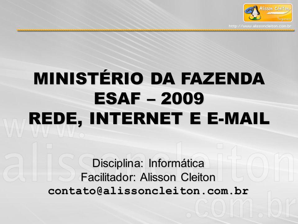MINISTÉRIO DA FAZENDA ESAF – 2009 REDE, INTERNET E E-MAIL