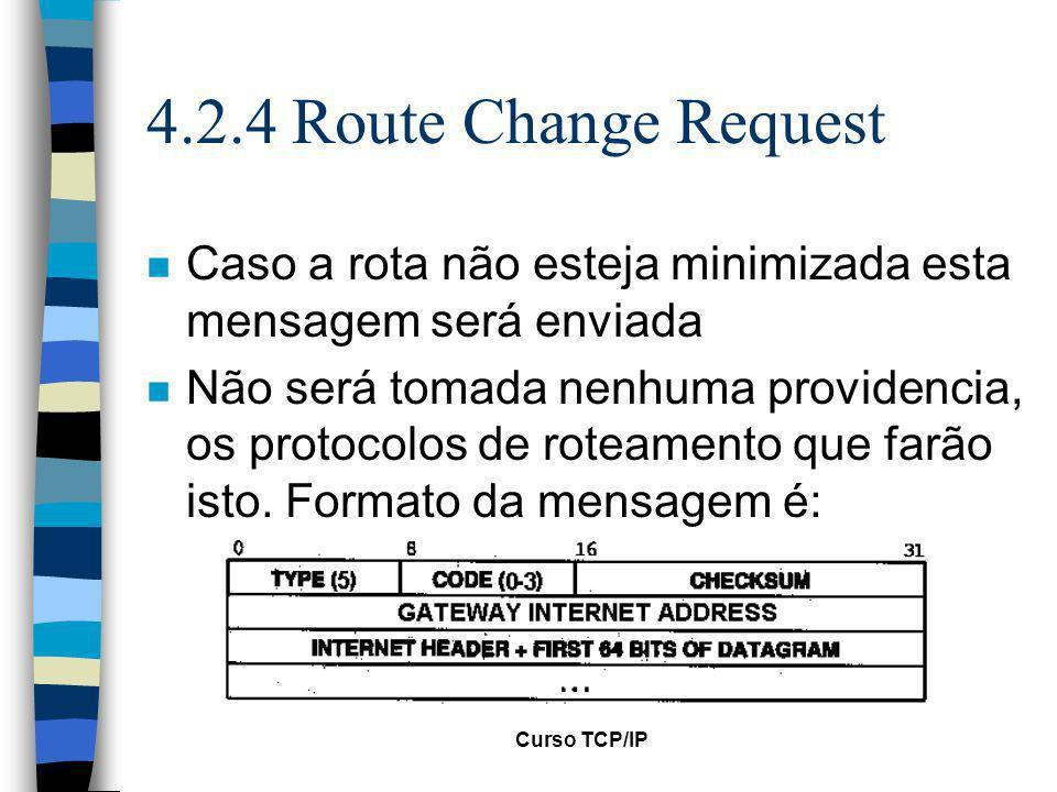 4.2.4 Route Change Request Caso a rota não esteja minimizada esta mensagem será enviada.