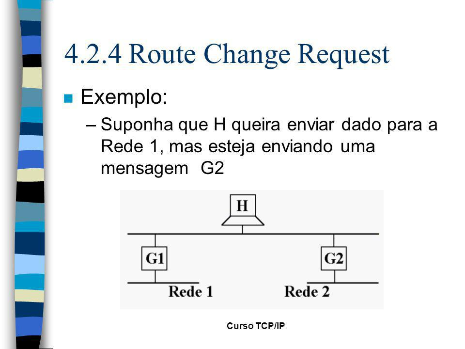 4.2.4 Route Change Request Exemplo: