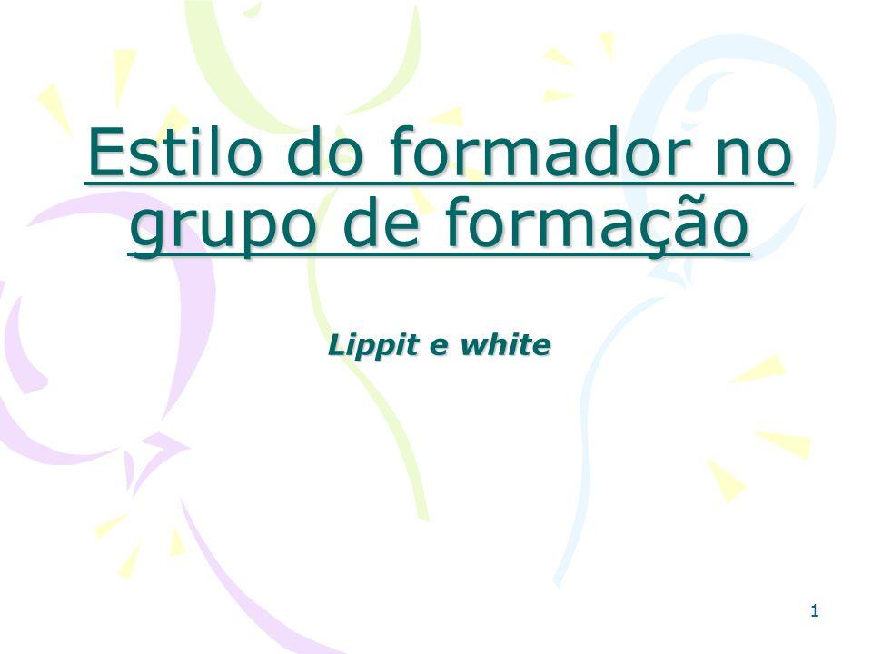 Estilo do formador no grupo de formação Lippit e white