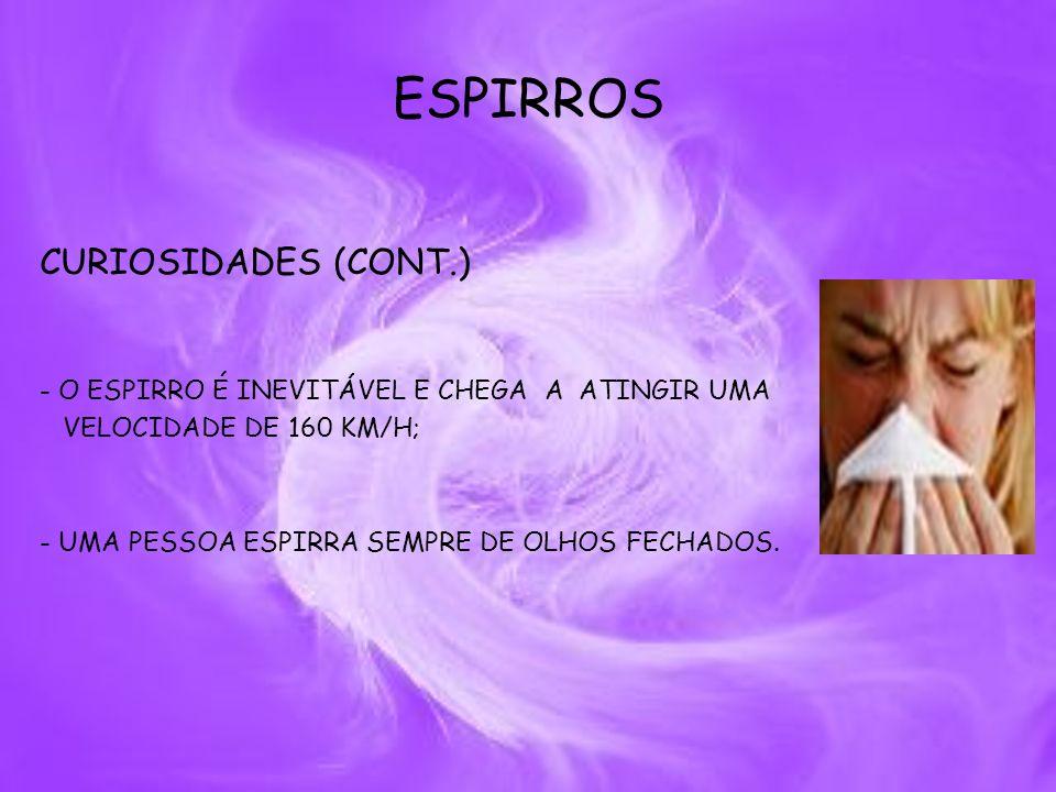 ESPIRROS CURIOSIDADES (CONT.)
