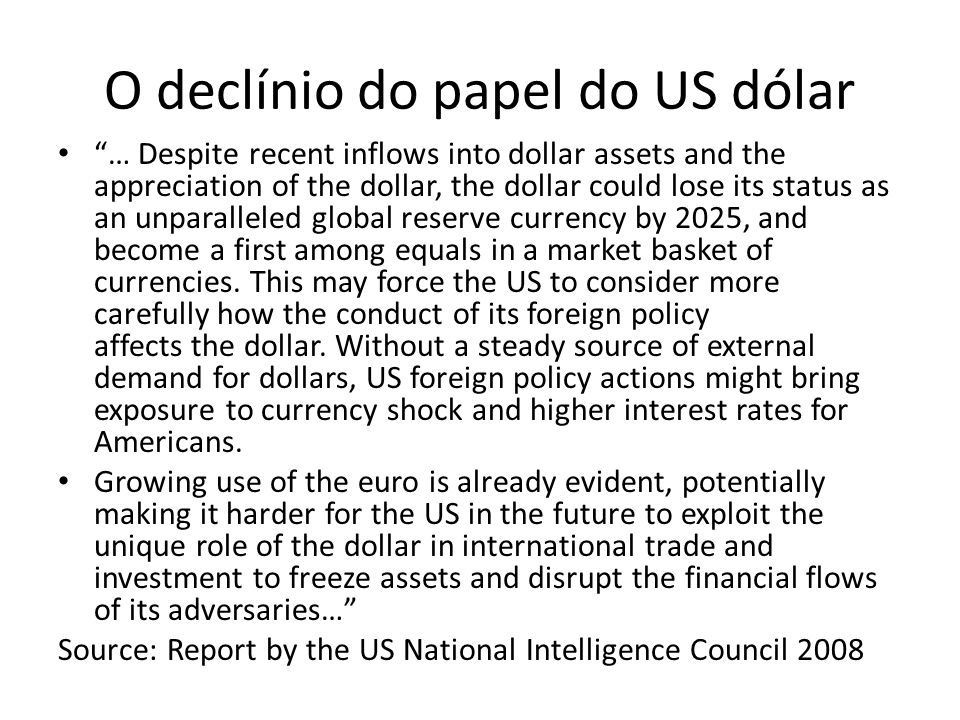 O declínio do papel do US dólar