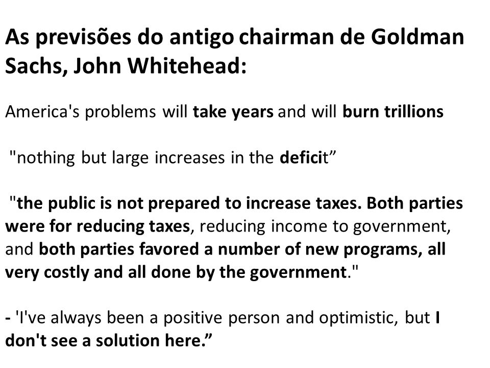 As previsões do antigo chairman de Goldman Sachs, John Whitehead: