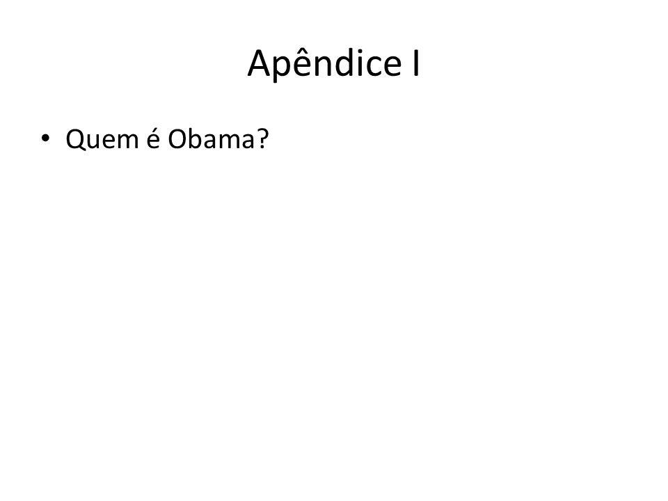Apêndice I Quem é Obama