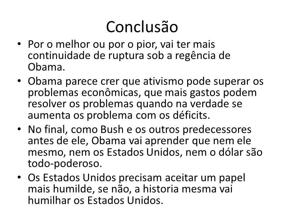 ConclusãoPor o melhor ou por o pior, vai ter mais continuidade de ruptura sob a regência de Obama.