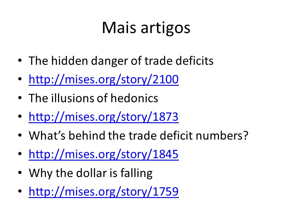 Mais artigos The hidden danger of trade deficits