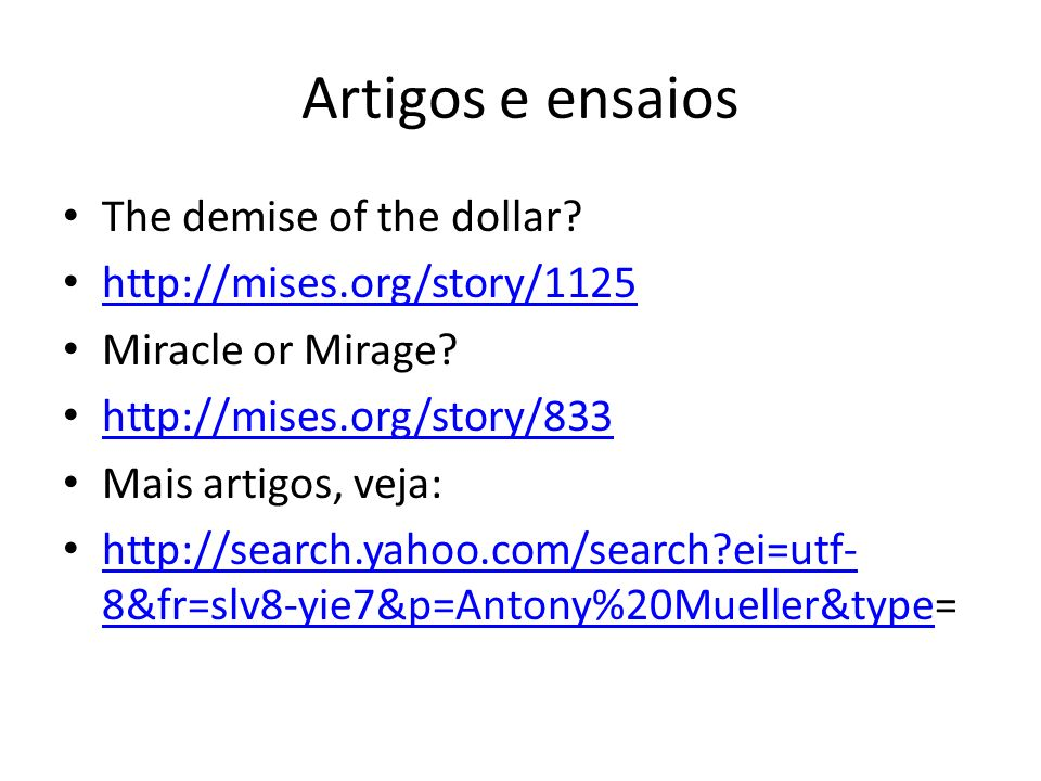 Artigos e ensaios The demise of the dollar