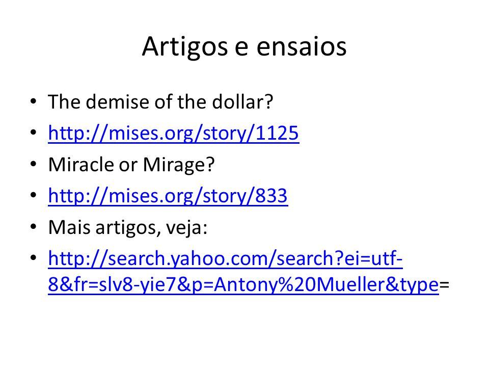 Artigos e ensaios The demise of the dollar