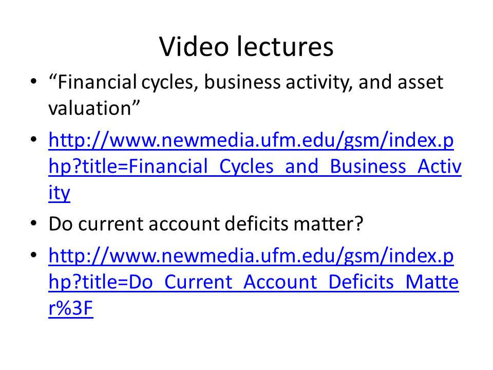 Video lectures Financial cycles, business activity, and asset valuation