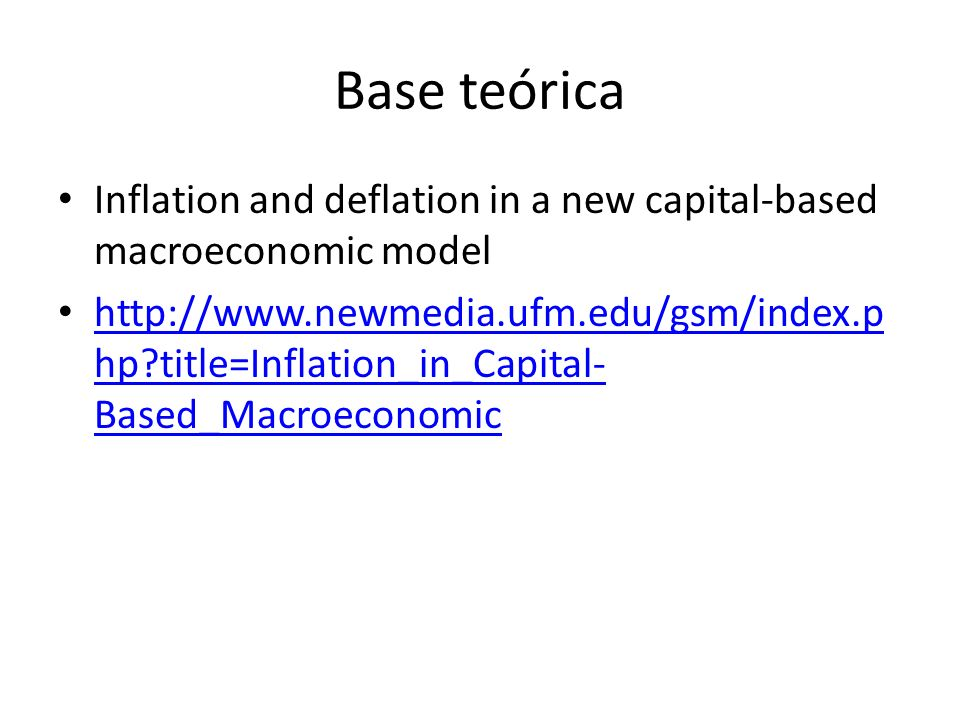 Base teórica Inflation and deflation in a new capital-based macroeconomic model.
