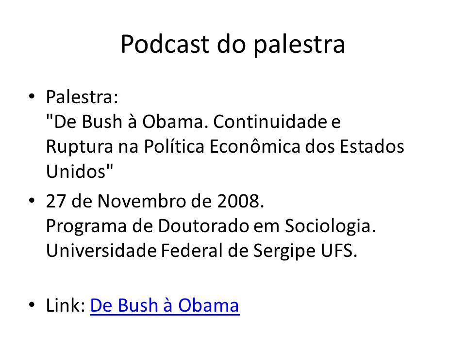 Podcast do palestra Palestra: De Bush à Obama. Continuidade e Ruptura na Política Econômica dos Estados Unidos