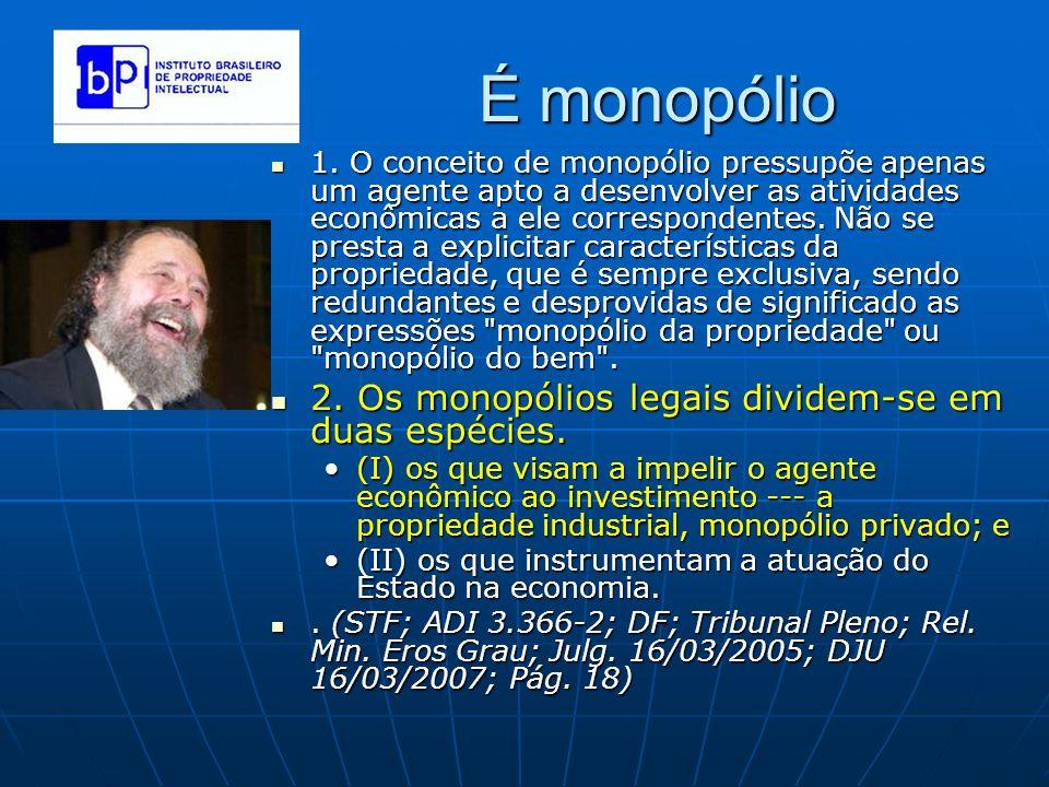 É monopólio 2. Os monopólios legais dividem-se em duas espécies.