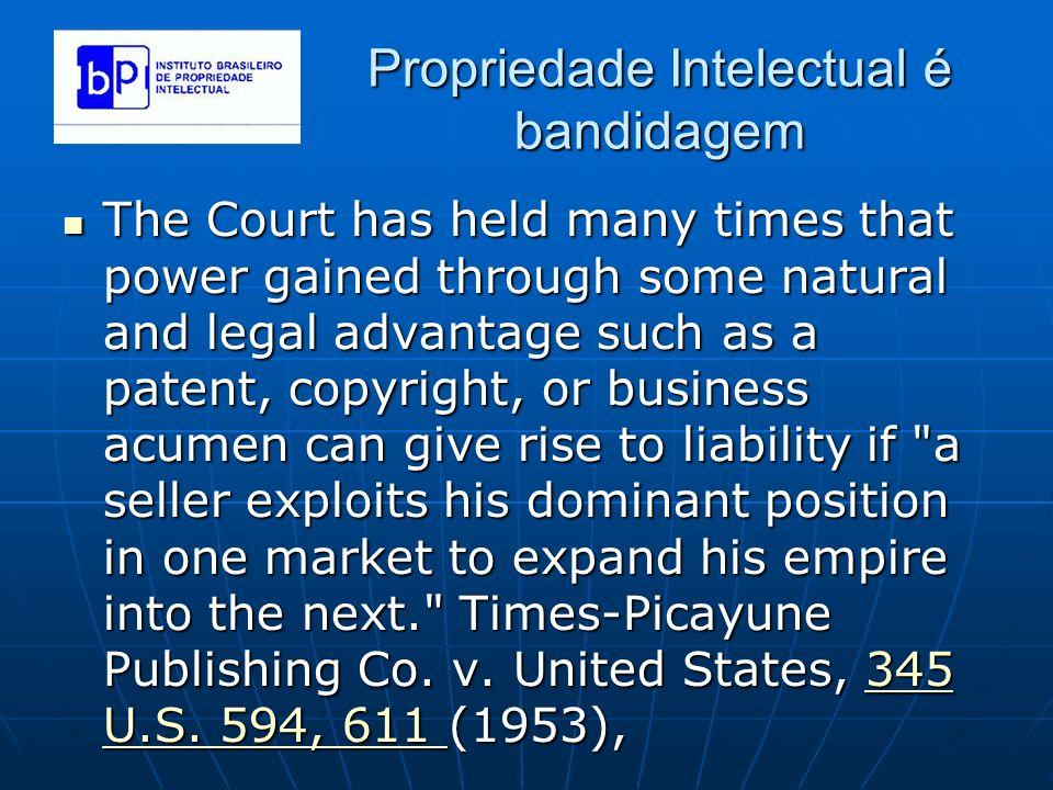 Propriedade Intelectual é bandidagem