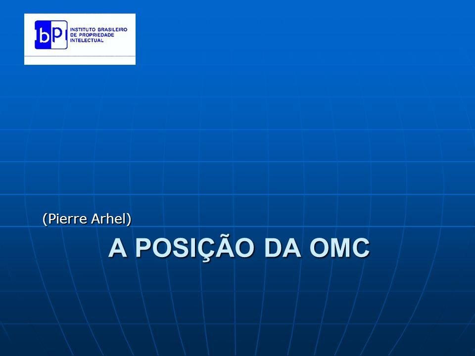 (Pierre Arhel) A POSIÇÃO DA OMC
