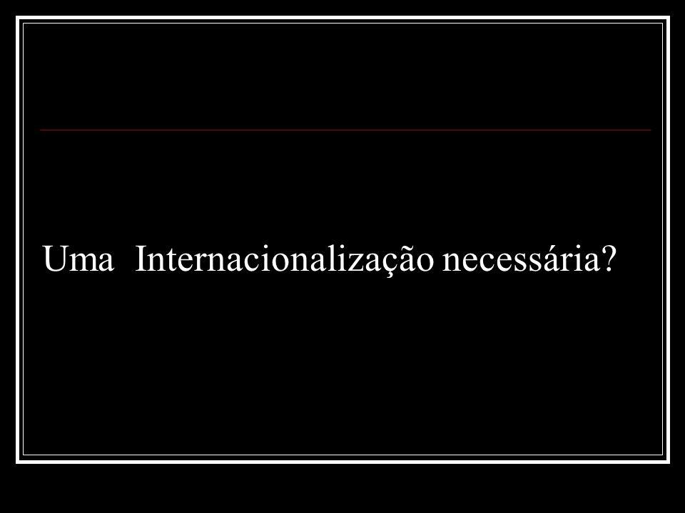 Uma Internacionalização necessária