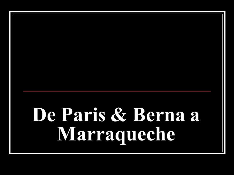 De Paris & Berna a Marraqueche