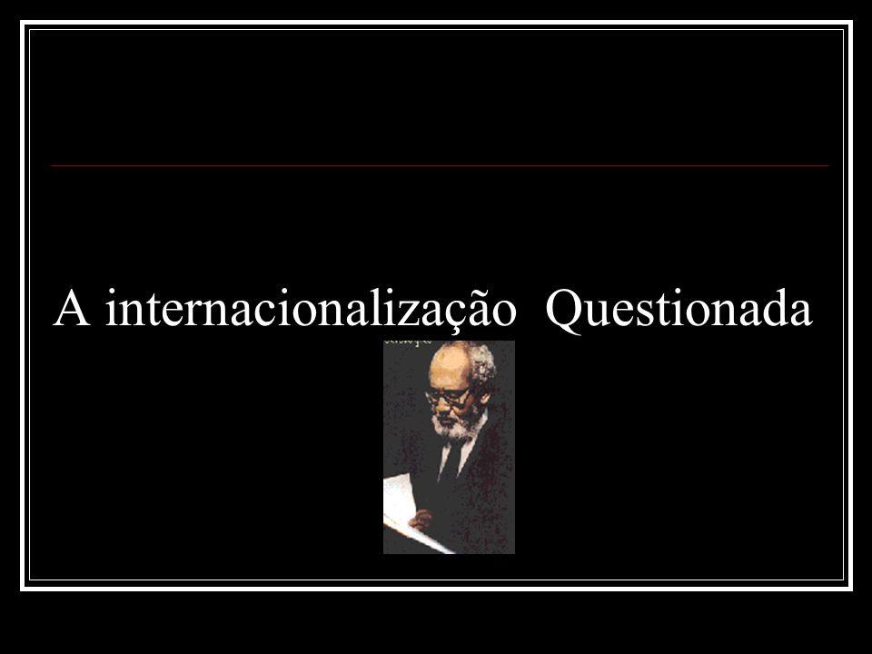 A internacionalização Questionada