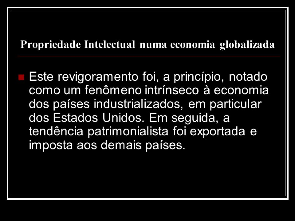 Propriedade Intelectual numa economia globalizada