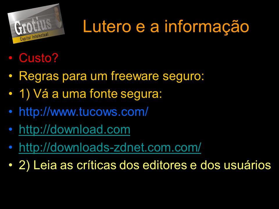 Lutero e a informação Custo Regras para um freeware seguro: