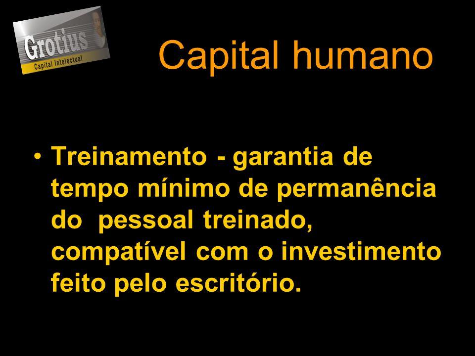 Capital humano Treinamento - garantia de tempo mínimo de permanência do pessoal treinado, compatível com o investimento feito pelo escritório.