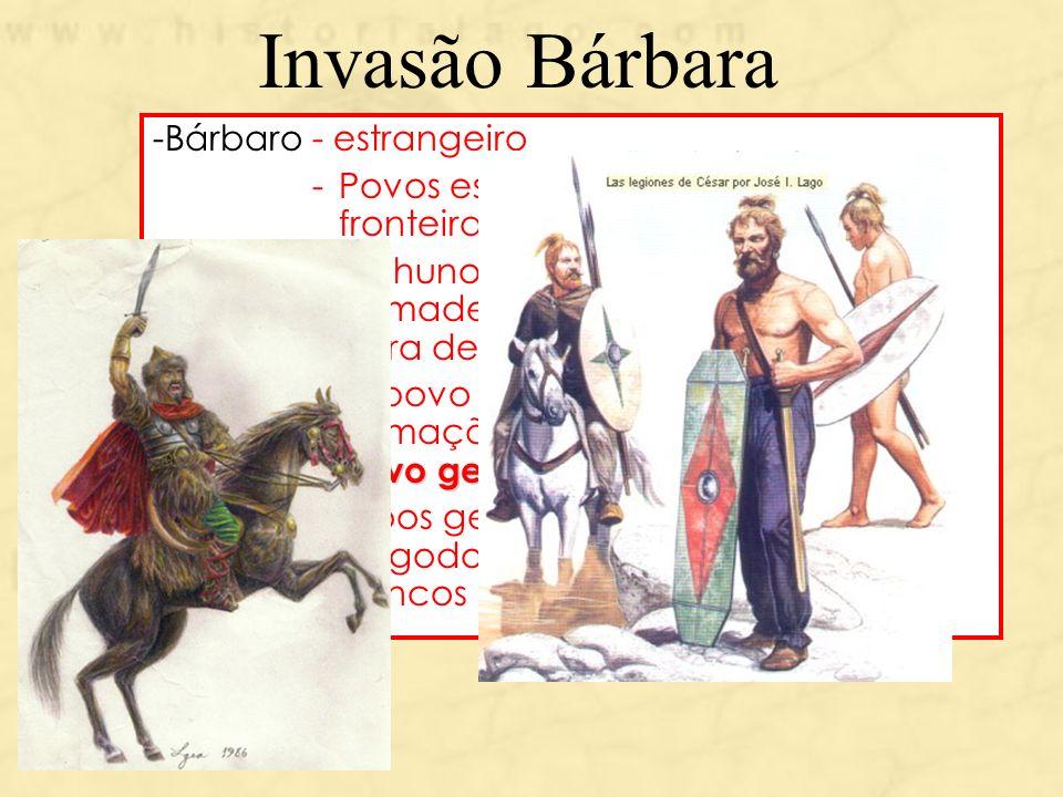 Invasão Bárbara Bárbaro - estrangeiro
