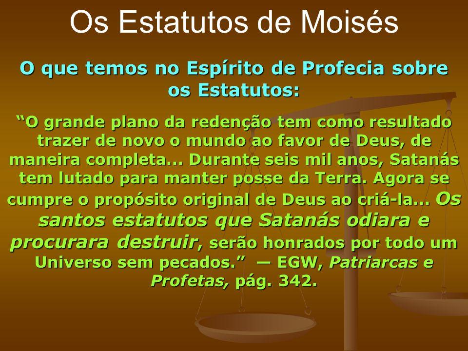 O que temos no Espírito de Profecia sobre os Estatutos: