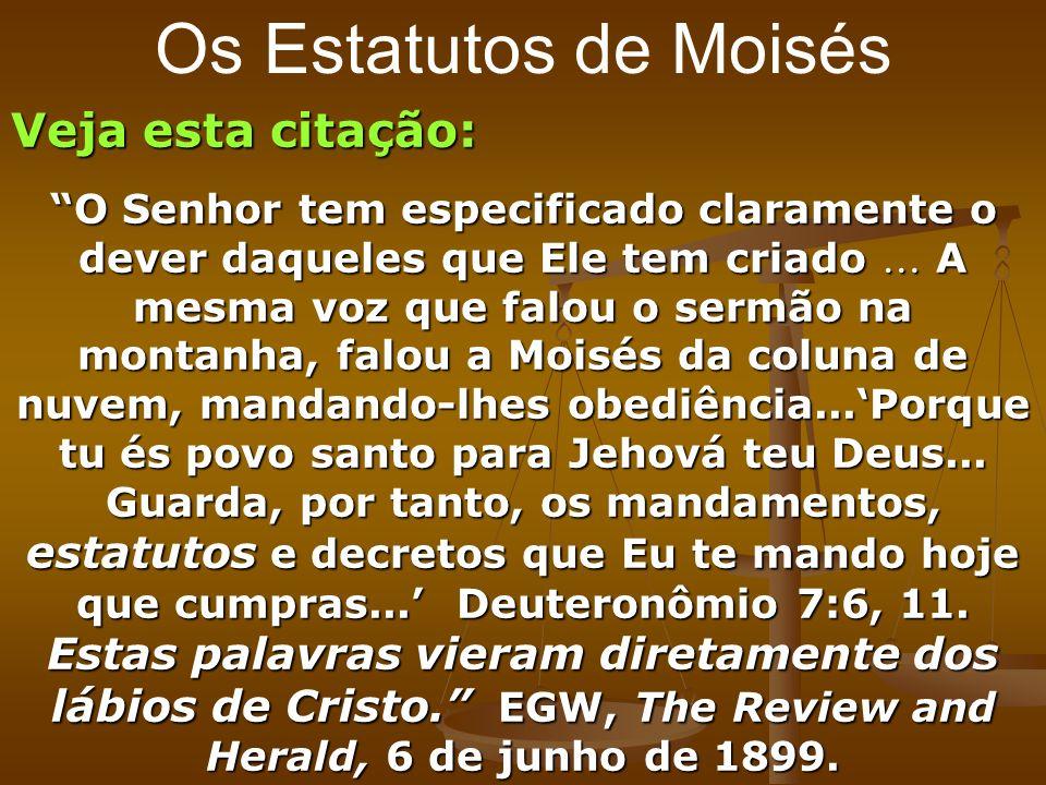 Os Estatutos de Moisés Veja esta citação: