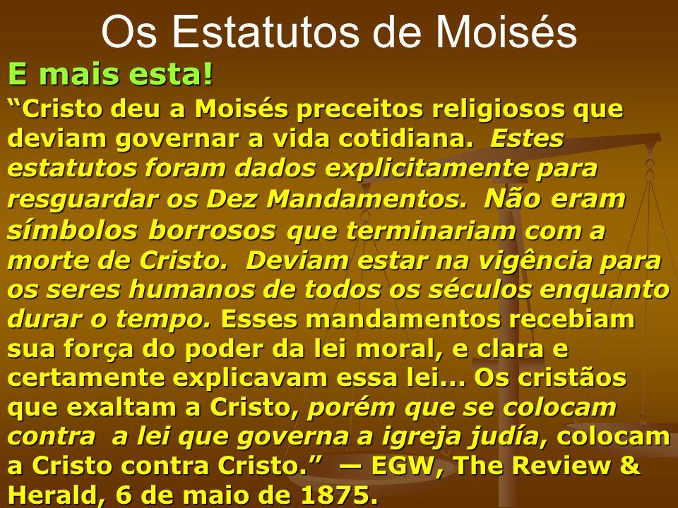 Os Estatutos de Moisés E mais esta!