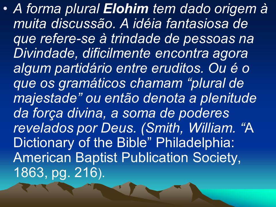 A forma plural Elohim tem dado origem à muita discussão