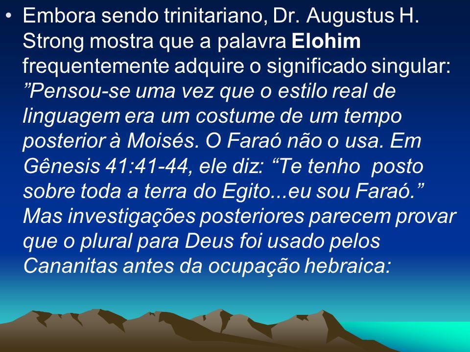 Embora sendo trinitariano, Dr. Augustus H