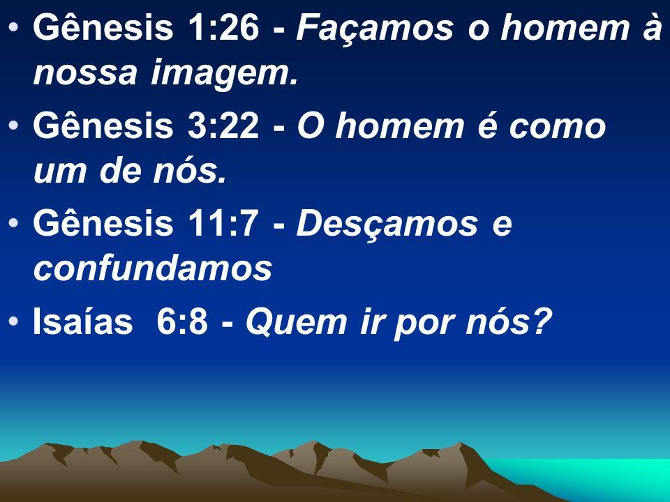 Gênesis 1:26 - Façamos o homem à nossa imagem.