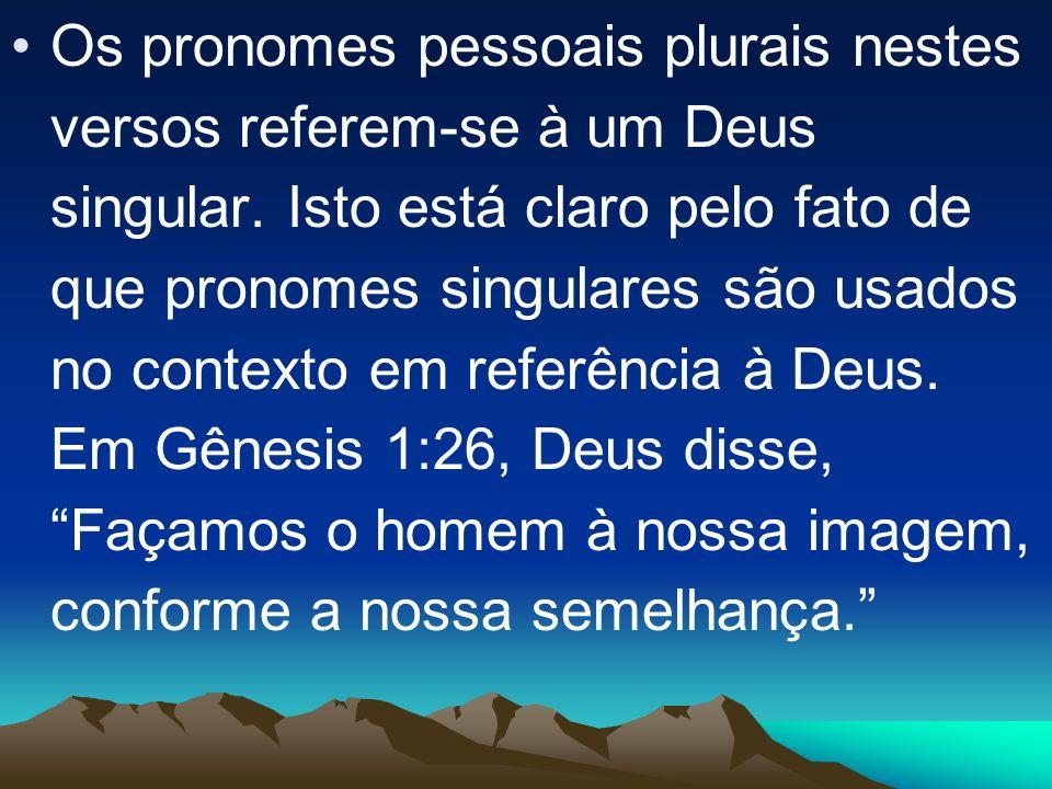 Os pronomes pessoais plurais nestes versos referem-se à um Deus singular.