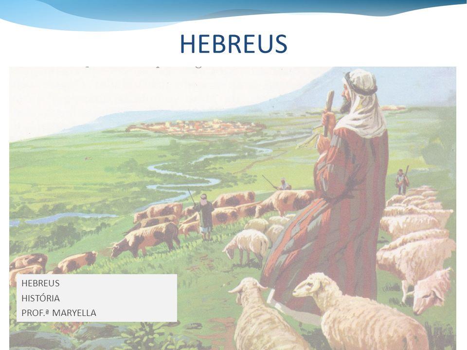 HEBREUS HISTÓRIA PROF.ª MARYELLA