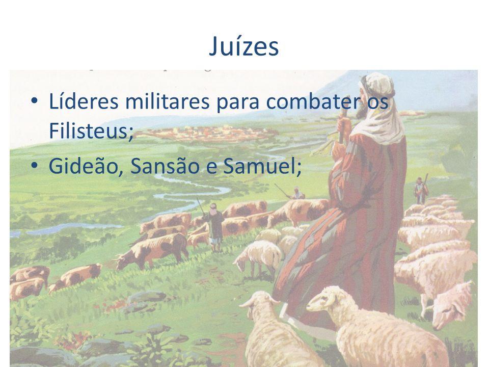 Juízes Líderes militares para combater os Filisteus;