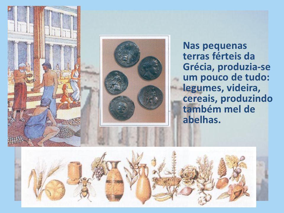 Nas pequenas terras férteis da Grécia, produzia-se um pouco de tudo: legumes, videira, cereais, produzindo também mel de abelhas.