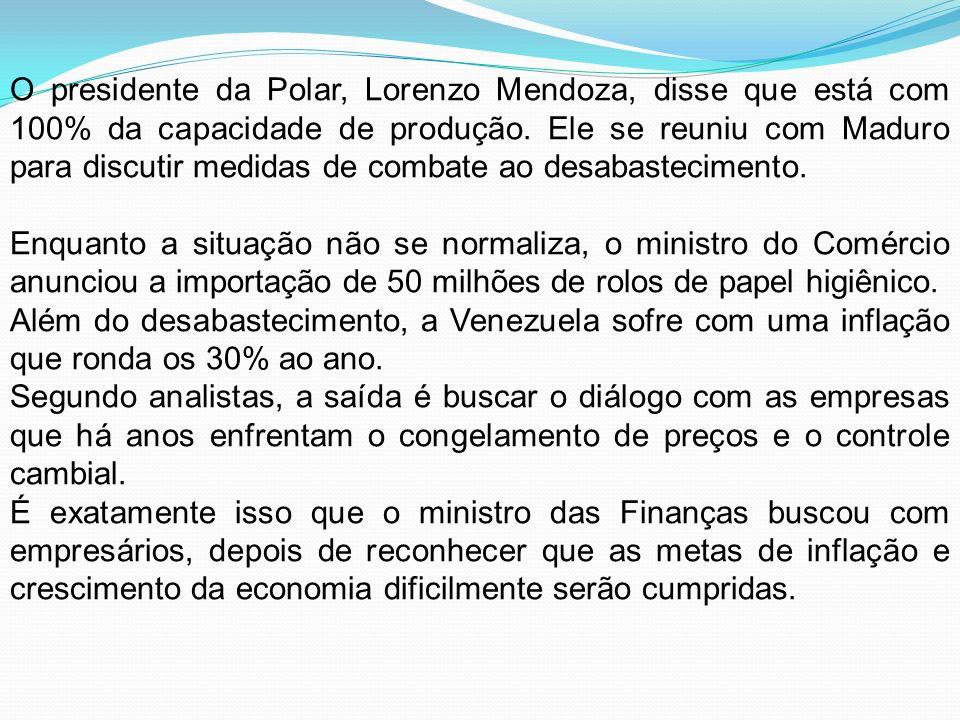 O presidente da Polar, Lorenzo Mendoza, disse que está com 100% da capacidade de produção. Ele se reuniu com Maduro para discutir medidas de combate ao desabastecimento.