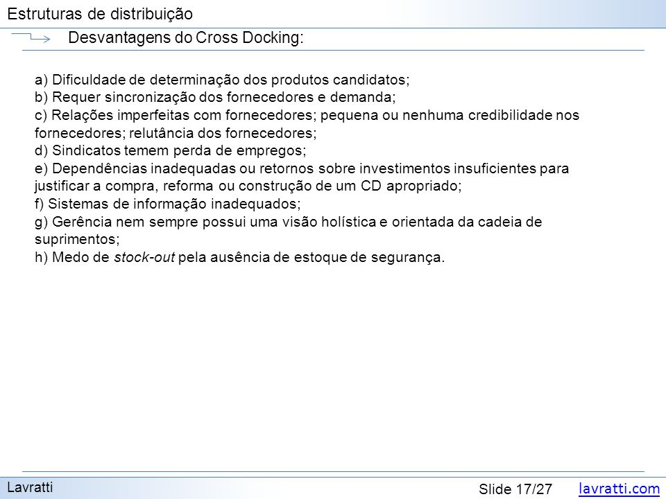 Desvantagens do Cross Docking: