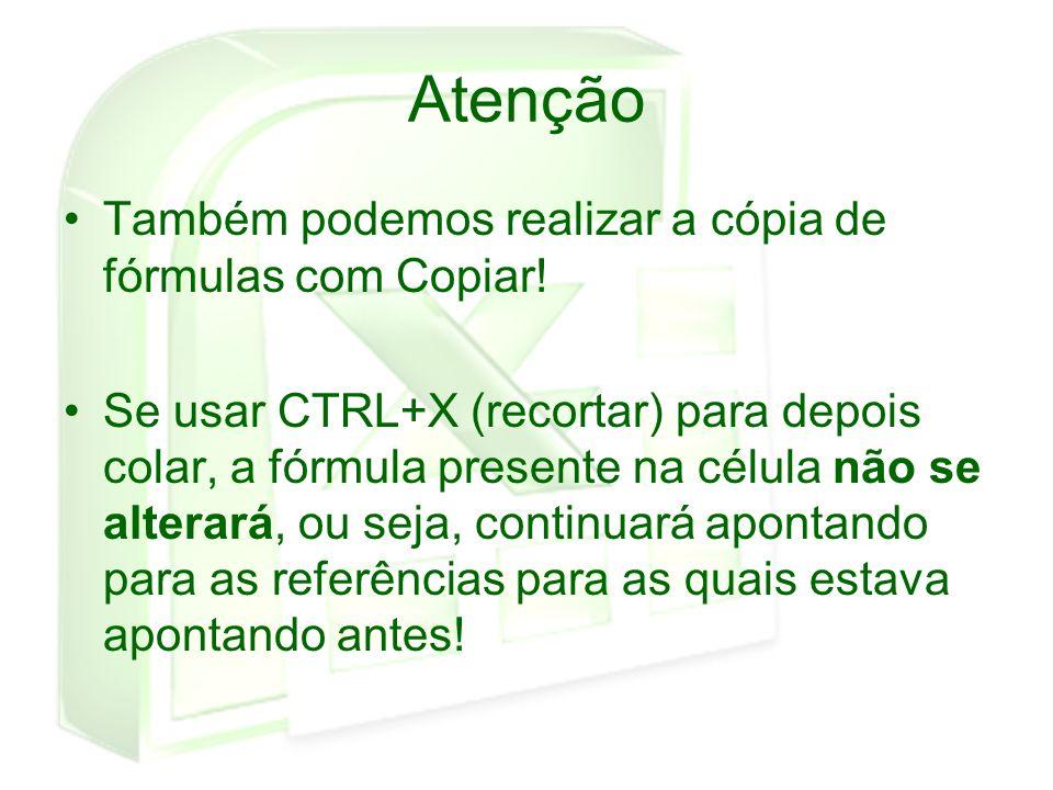 Atenção Também podemos realizar a cópia de fórmulas com Copiar!