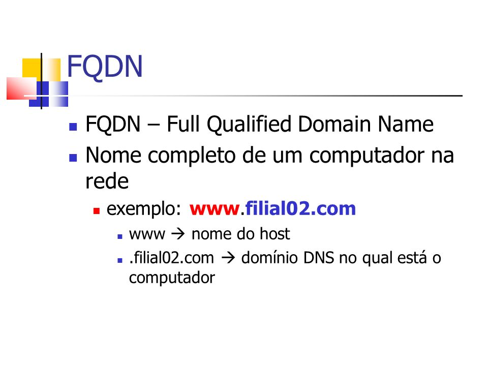 FQDN FQDN – Full Qualified Domain Name