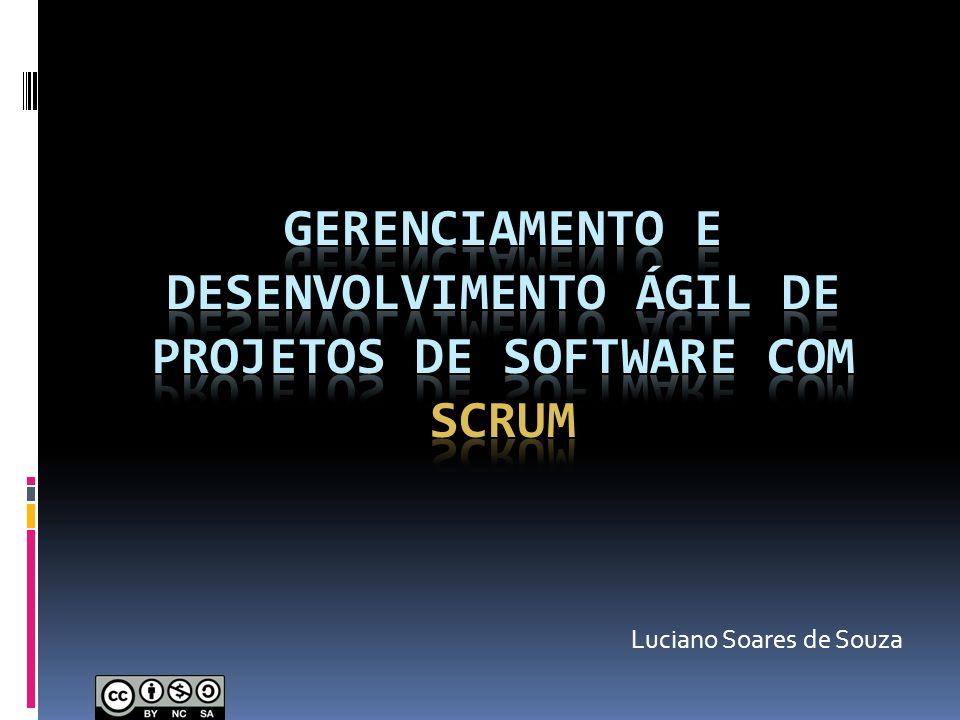 Gerenciamento e Desenvolvimento Ágil de Projetos de Software com Scrum